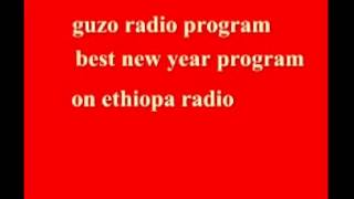 Guzo Radio Program Best New Year Program