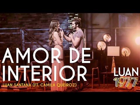Luan Santana - Amor de Interior ft Camila Queiroz (DVD 1977) (видео)