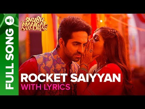 Video Rocket Saiyyan - Full Song With Lyrics | Shubh Mangal Saavdhan | Ayushmann Khuranna & Bhumi Pednekar download in MP3, 3GP, MP4, WEBM, AVI, FLV January 2017