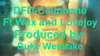 DFD-Cellphone Ft Wax and Breezy Lovejoy HD