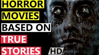 Top 10 Horror Movies Based On True Stories - HD