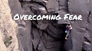 Overcoming Fear - My Scariest Climbing Moment (So Far) by Verticalife