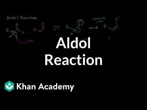 Aldol reaction | Alpha Carbon Chemistry | Organic chemistry | Khan Academy