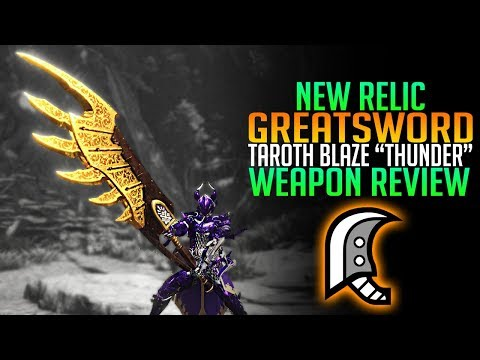 NEW RELIC Greatsword - Taroth Blaze Thunder Review - Monster Hunter World Update
