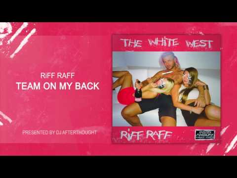 "RiFF RAFF ""TEAM ON MY BACK "" [OFFiCiAL AUDiO STREAM]"
