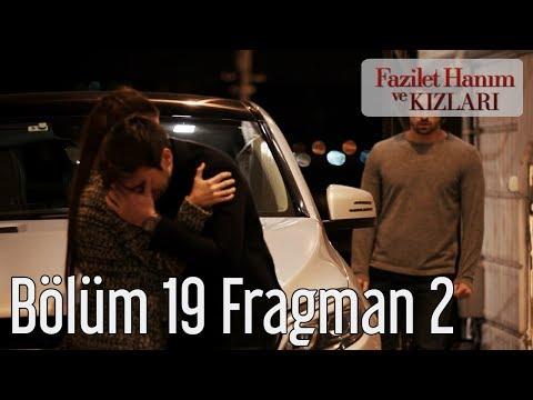 Fazilet Hanım ve Kızları 19. Bölüm 2. Fragmanı