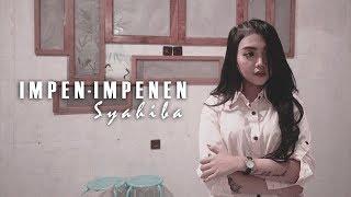Download Lagu Syahiba Saufa - Impen Impenen [OFFICIAL] Mp3