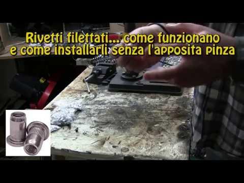 Rivetti filettati, cosa sono e come applicarli senza l'apposita pinza (rivettatrice)