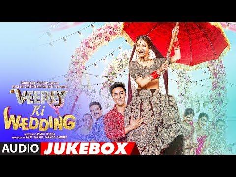 Full Album : VEEREY KI WEDDING | Pulkit Samrat | K