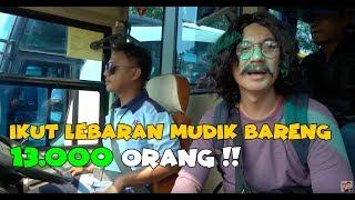 Video IKUT MUDIK BARENG 13.000 ORANG !! BAGI2 THR DI BUS !! MP3, 3GP, MP4, WEBM, AVI, FLV September 2019