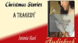 A Tragedy Antonio Maré Audiobook Christmas Stories