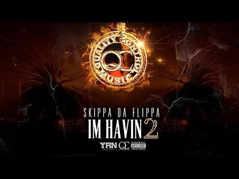 Skippa Da Flippa - Stuntin ft. Mango Foo (Im Havin 2)