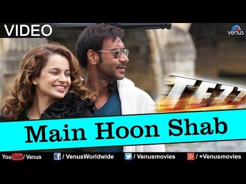 Main Hoon Shab Full Song : Tezz
