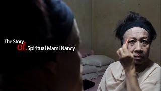 Video The Story of Spiritual Mami Nancy MP3, 3GP, MP4, WEBM, AVI, FLV November 2018