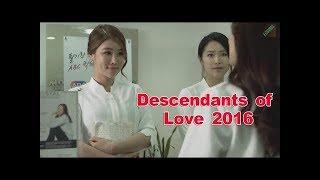 Descendants of Love 2016 - 사랑의 후손 2016