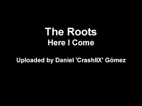 Here I Come (Song) by The Roots, Dice Raw,  and Malik B