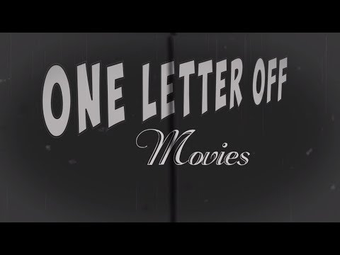 ONE LETTER OFF MOVIES