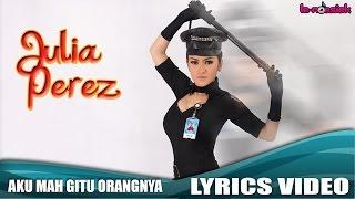 Video Julia Perez - Aku Mah Gitu Orangnya [Official Lyrics Video] MP3, 3GP, MP4, WEBM, AVI, FLV Juni 2018