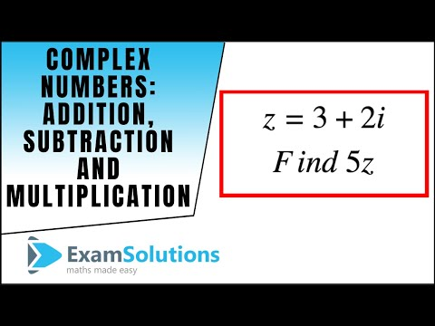 Komplexe Zahlen: Addition, Subtraktion und Multiplikation: ExamSolutions