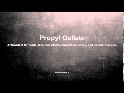 Medical vocabulary: What does Propyl Gallate mean
