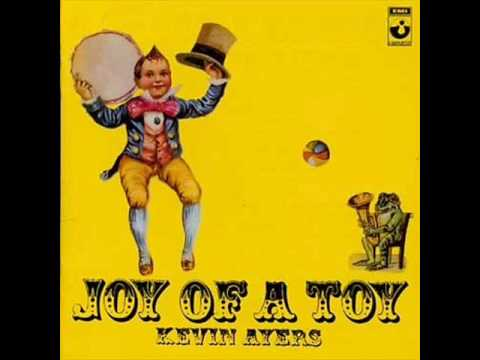 Ayers - Kevin Ayers - Lady Rachel - from Joy of a Toy.