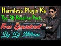 Harmless Plugin Ka Top 30 Bassline Pack Free Download Now    Present By Dj Mithun