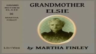 Grandmother Elsie | Martha Finley | Family | Audiobook Full | English | 3/4