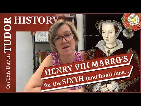 July 12 - Henry VIII Gets Married For The Sixth And Final Time