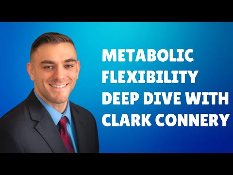 Metabolic Flexibility Deep Dive with Clark Connery
