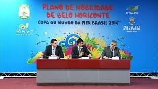 VÍDEO: Estado e PBH lançam plano de mobilidade para a Copa do Mundo de 2014