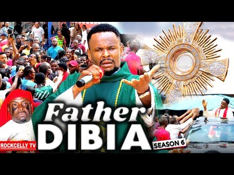 FATHER DIBIA SEASON 6 (New Movie) | 2019 NOLLYWOOD MOVIES