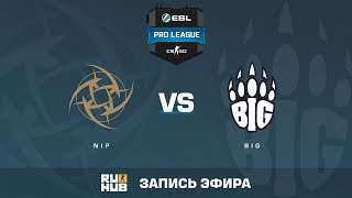 NiP vs BIG - ESL Pro League S6 EU - de_mirage [yXo, Enkanis]