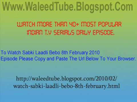 Watch Sabki Laadli Bebo 8th February 2010 Episode