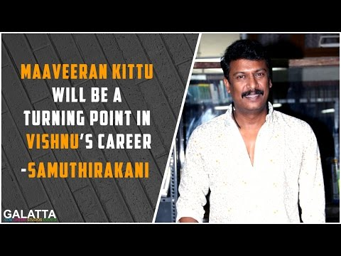 Maaveeran-Kittu-will-be-a-turning-point-in-Vishnus-career-Samuthirakani