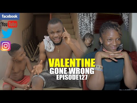 VALENTINE GONE WRONG episode127 (PRAIZE VICTOR COMEDY)