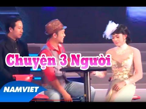 Tiểu Phẩm Hài Chuyện 3 Người - Hoài Linh, Văn Long, Đan Trường