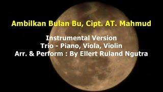 Ambilkan Bulan Bu - instrumental (Piano, Viola, Violin)