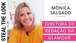 5 perguntas para Mônica Salgado, Diretora de Redação da Revista Glamour | Steal The Look Entrevista