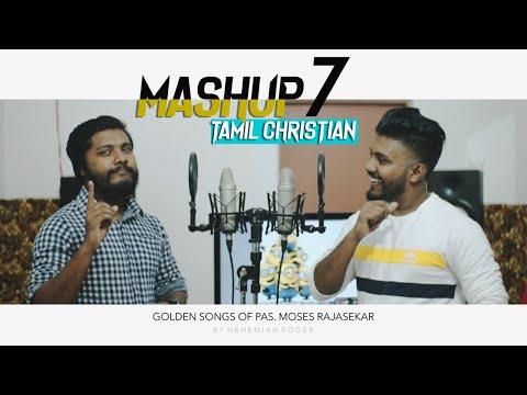 Mashup | Nehemiah Roger | Tamil Christian Songs | Moses Rajasekar | Tamil Christian Mashup |