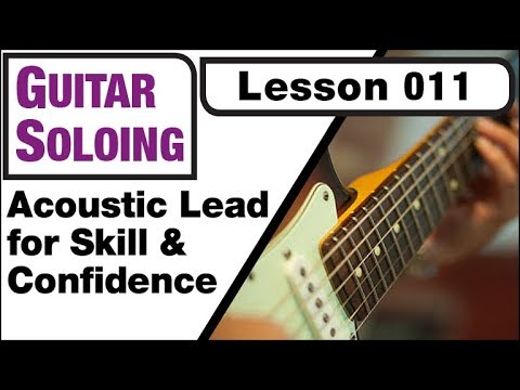 GUITAR SOLOING 011: Acoustic Lead for Skill & Confidence