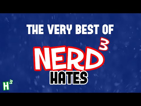 The Very Best Of: Nerd³ Hates
