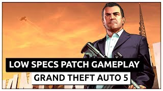 GTA 5 Grand Theft Auto 5 - Ragnos1997 Low Specs Patch Gameplay #2
