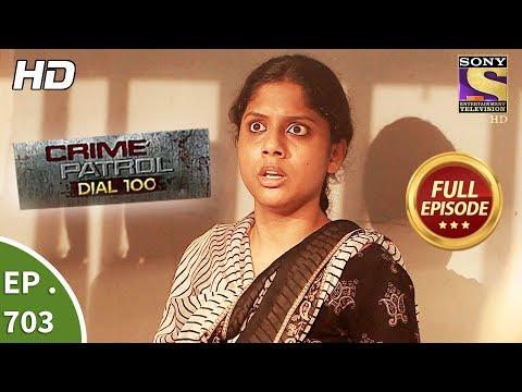Crime Patrol Dial 100  -  Ep 703 -  Full Episode  - 31st January, 2018 (видео)