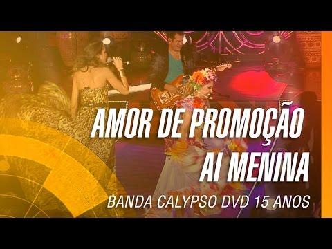 Banda Calypso e Lia Sophia - Amor de promoção / Ai menina