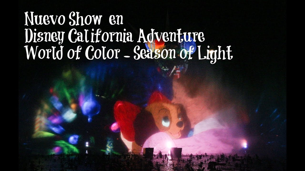 Nuevo Show en Disney California Adventure 'World of Color – Season of Light'