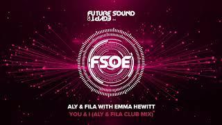Aly & Fila with Emma Hewitt - You & I (Aly & Fila Club Mix)