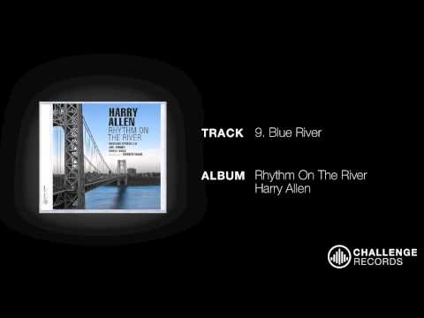 play video:Harry Allen - Blue River