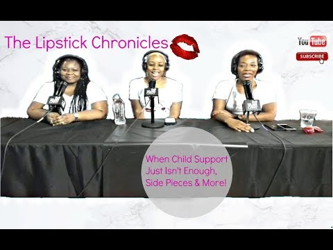Episode 2: When Child Support Just Isn't Enough, Side Pieces & More!