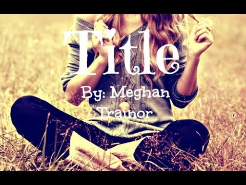 Meghan Trainor - Title - Lyrics (видео)