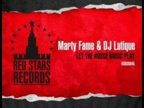 DJ Lutique & Marty Fame - Let The House Music Play (Buy One Get One Free Remix)